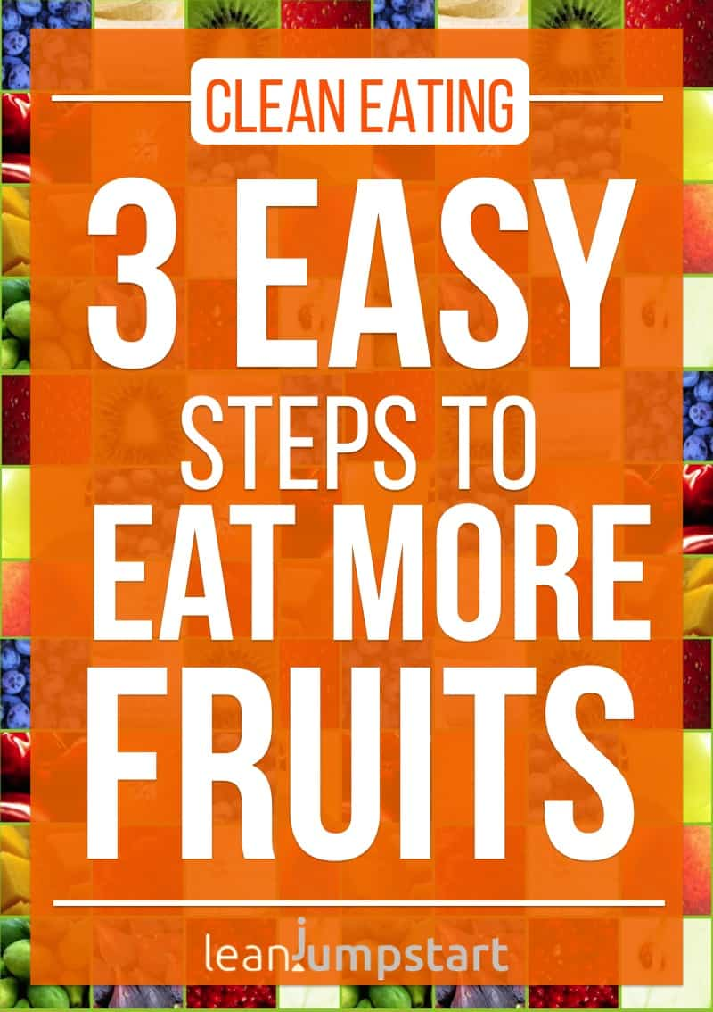 fruit nutrition: 3 easy steps to eat more fruits for a healthy clean eating approach