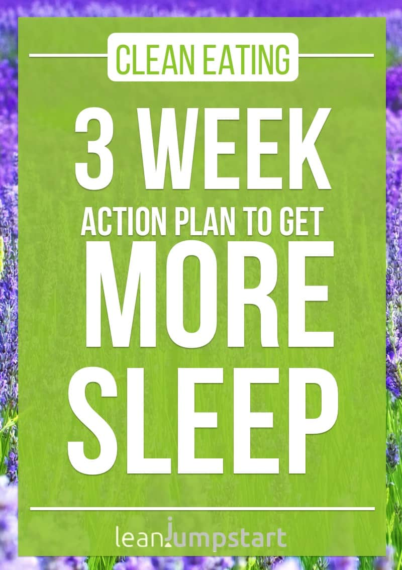 how to get more sleep: 3 week action plan
