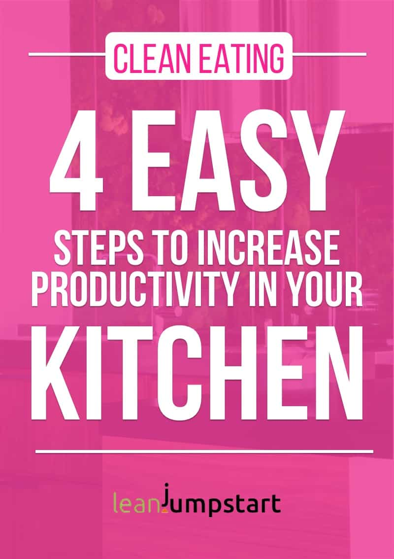 beat procrastination in your clean eating kitchen in 3 easy steps