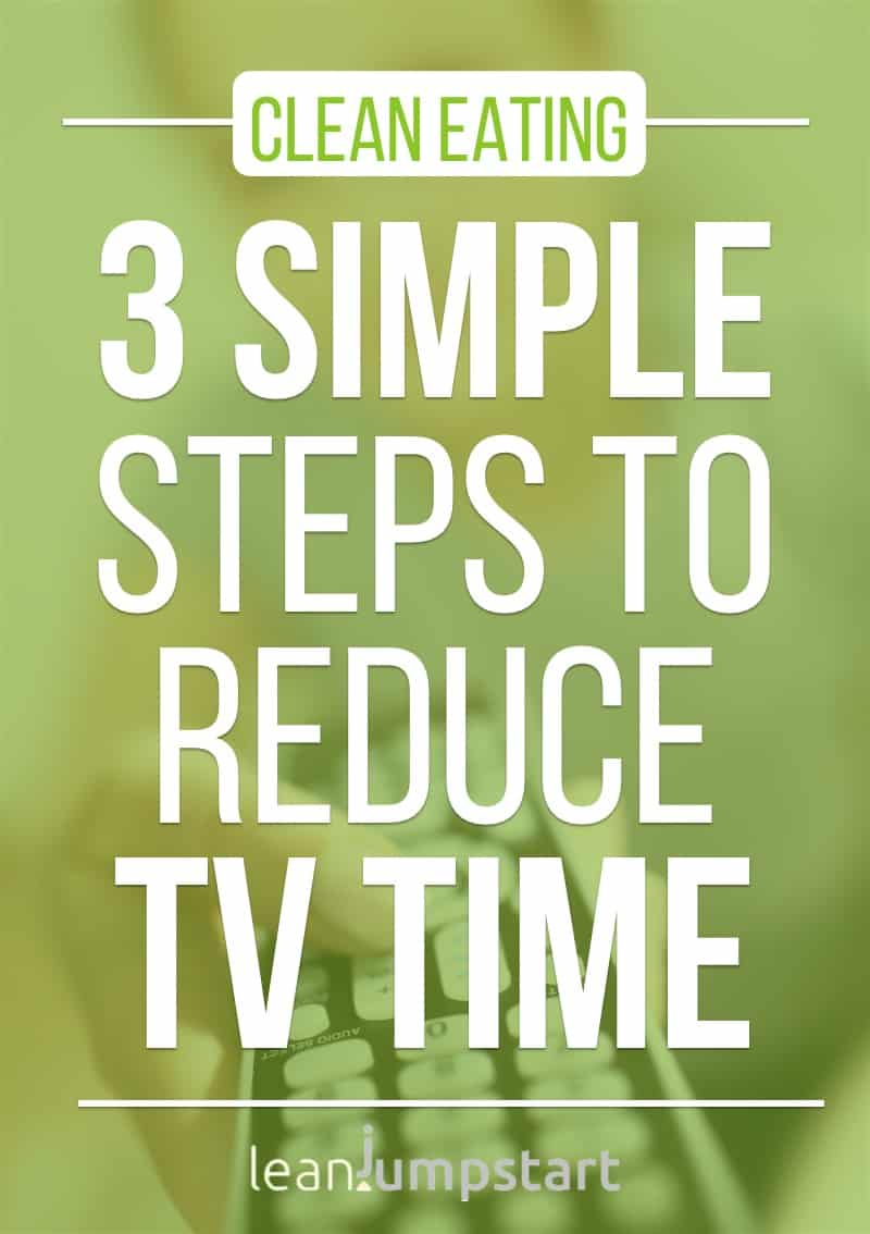 reducing tv time in 3 simple steps