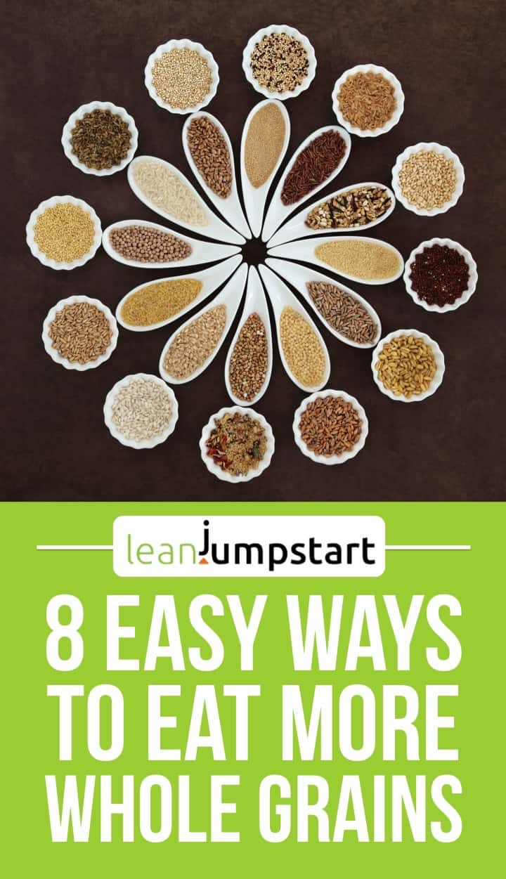 whole grains: 8 easy ways to eat more whole grains