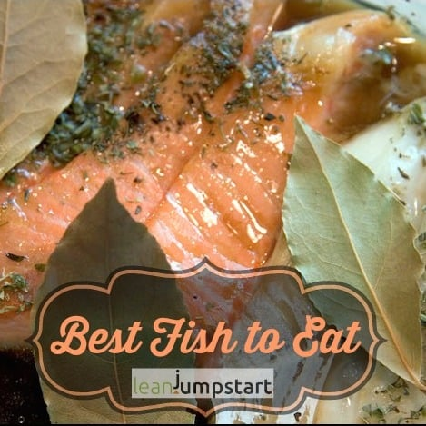 Best Fish to Eat – 3 Simple Steps for Smart and Clean Seafood Choices