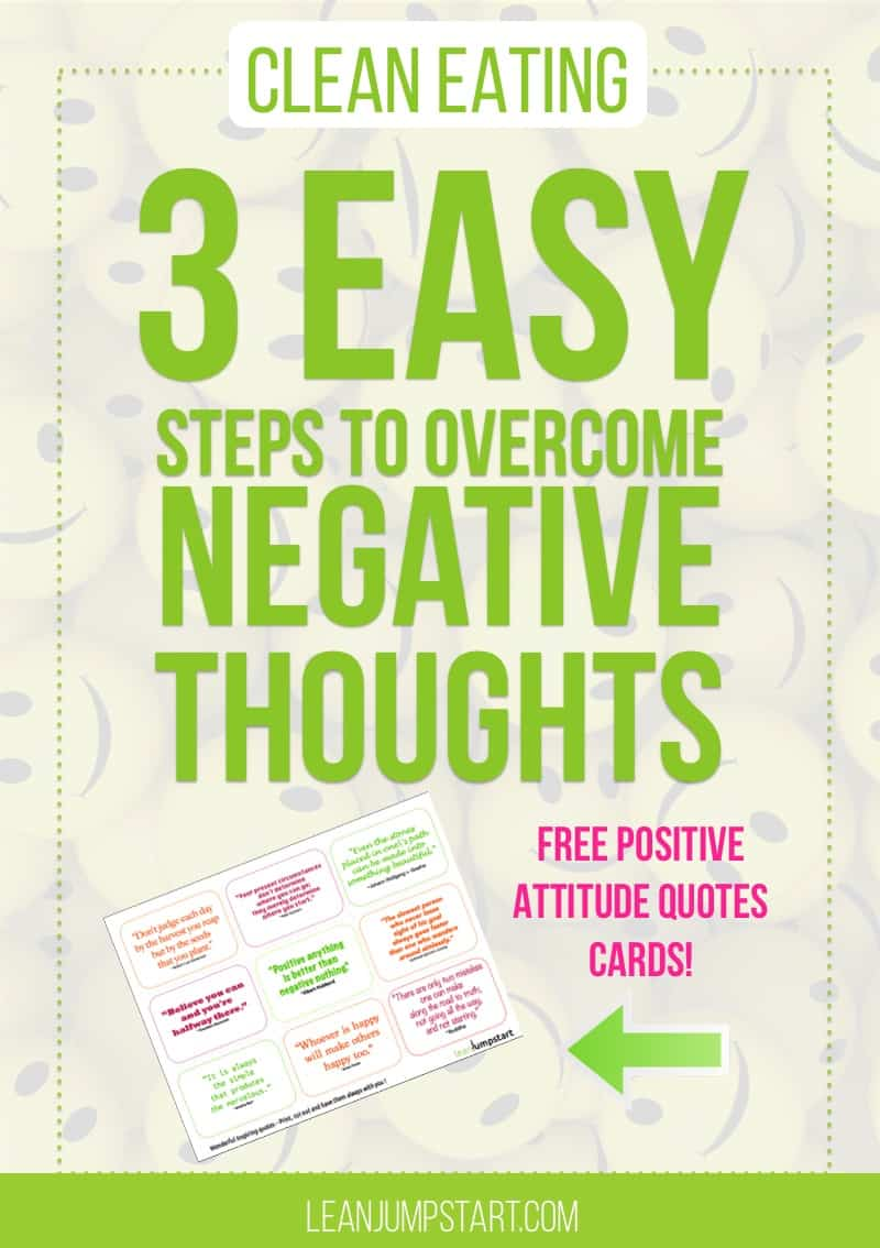 positive attitude quotes: 3 easy steps to overcome negative thought with your clean eating