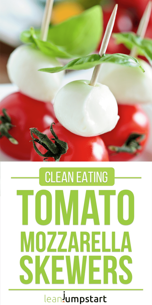 clean eating tomato mozzarella skewers