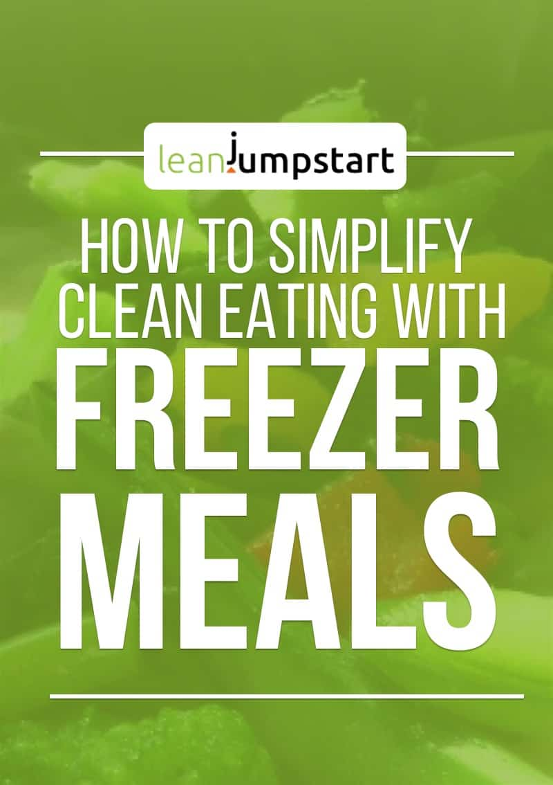 How to simplify clean eating with freezer meals