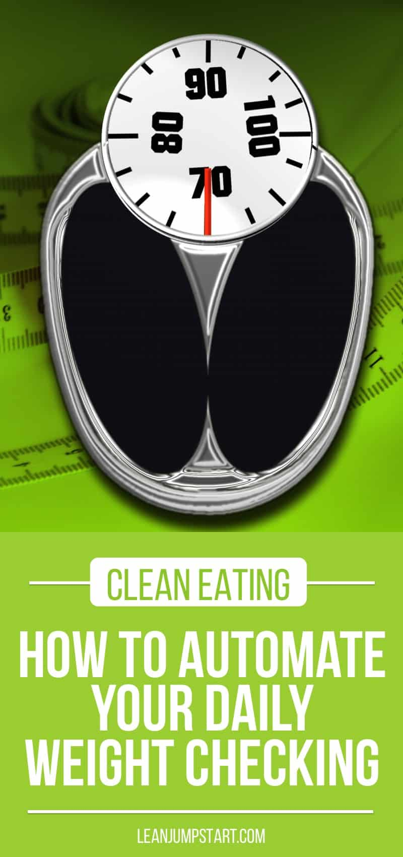 clean eating: how to automate your daily weight checking