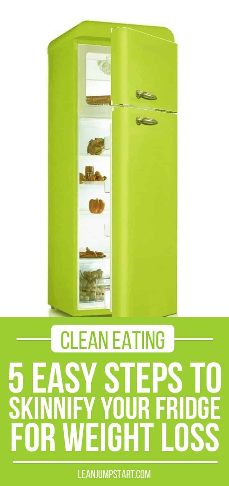 Clean eating: 5 easy steps to skinnify your fridge for weight loss