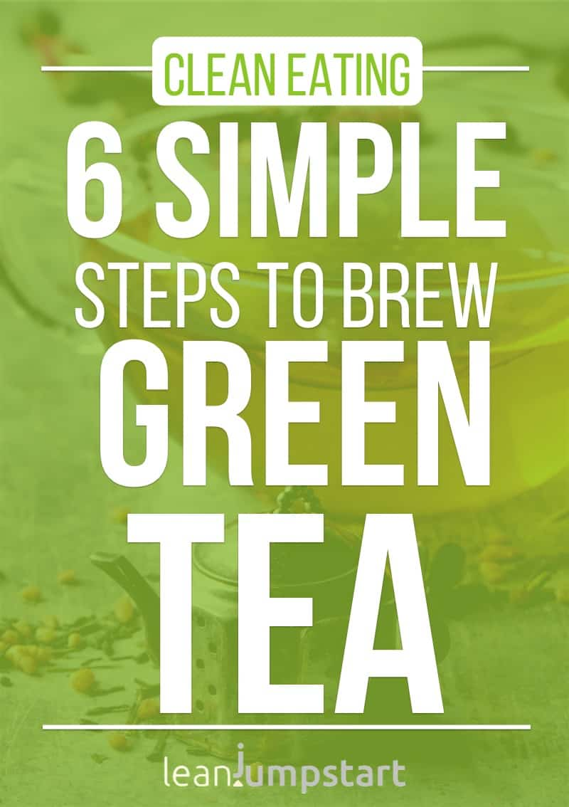 brew green tea: 6 simple steps for a perfect cup of green tea
