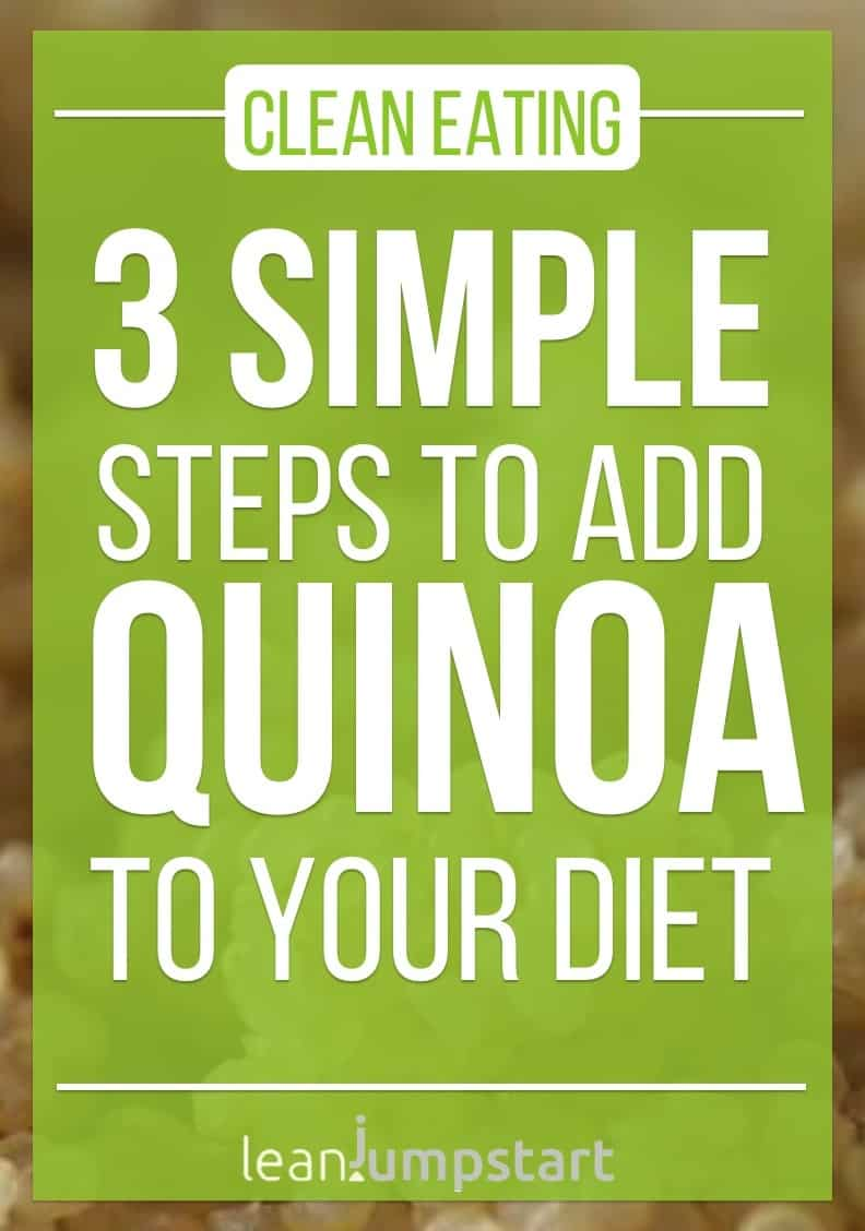 easy quinoa recipes: 3 simple steps to add quinoa to your clean eating diet