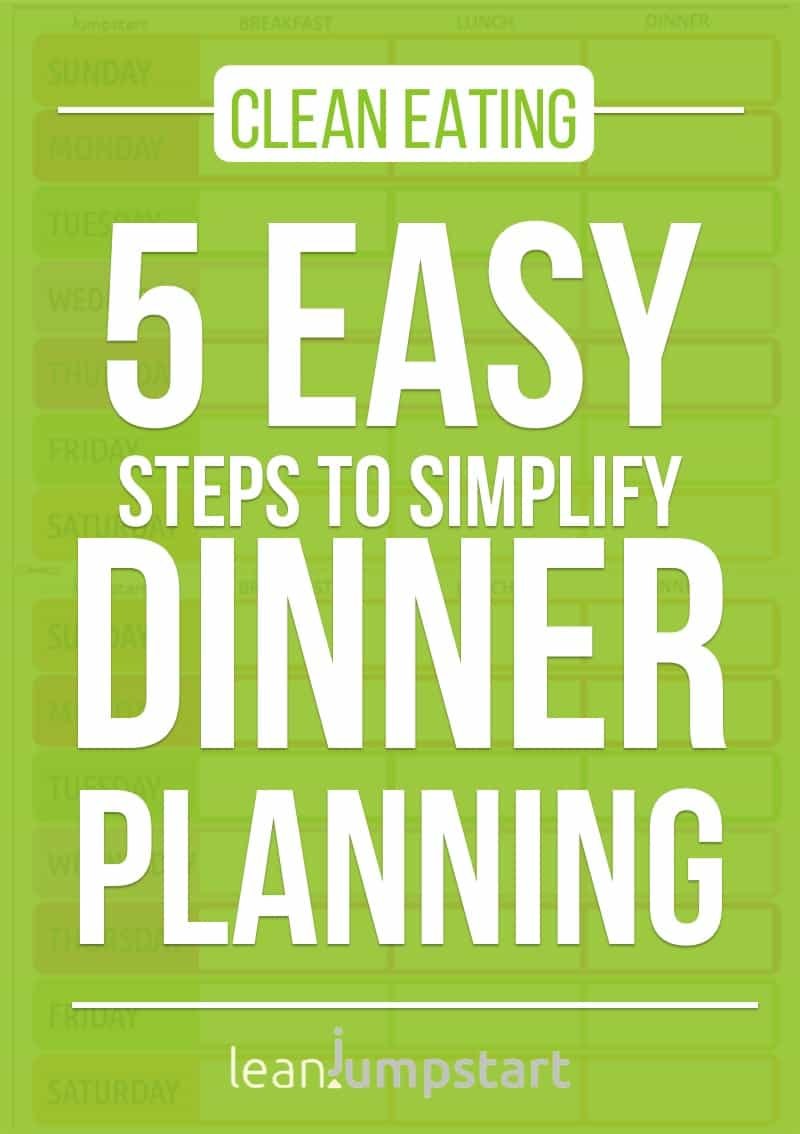 clean eating dinner recipes: 5 easy steps to simplify dinner planning