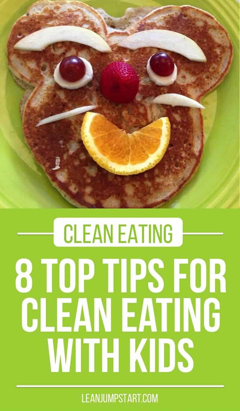 clean eating kids: 8 top tips for clean eating