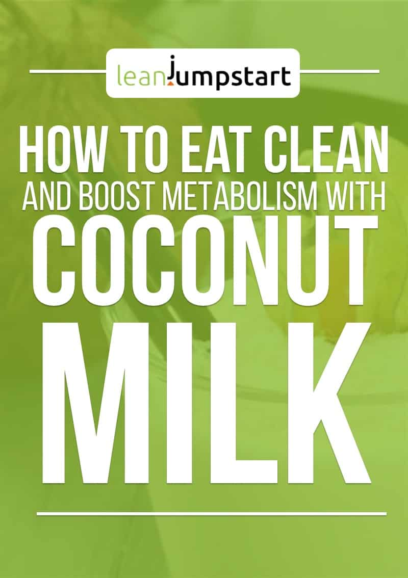 Coconut Milk Nutrition - How to eat clean and boost your metabolism