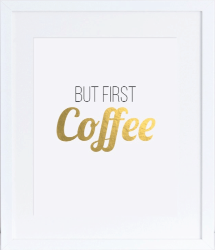coffee quote poster: but first coffee