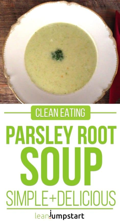 Parsley Root Soup Recipe: a quick and easy clean eating soup