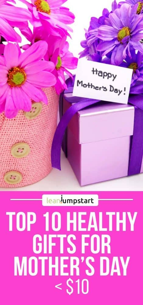 Mother's Day Gift Ideas 2017: Top 10 Healthy Gifts for Mom below $10