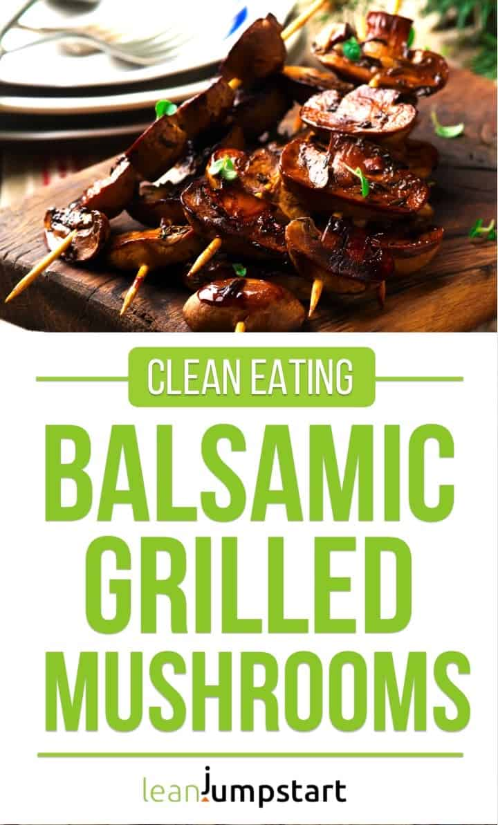 balsamic grilled mushroom skewers: delicious, clean and quick finger food for grill parties