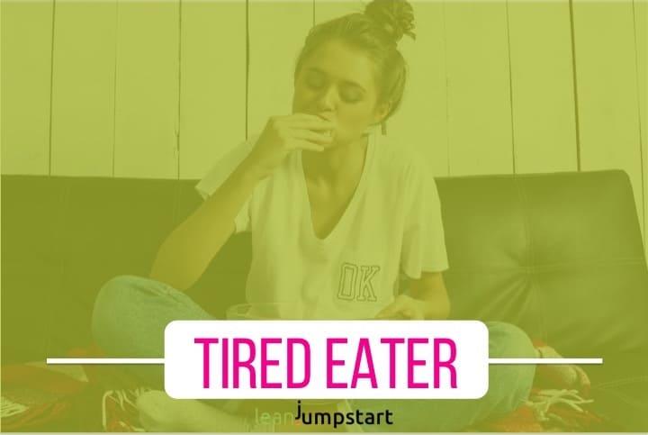 tired eater
