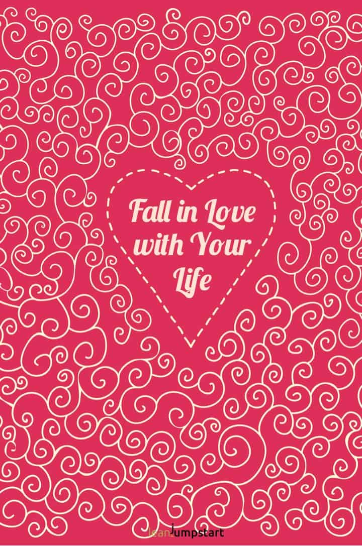 Fall in love with your life quote