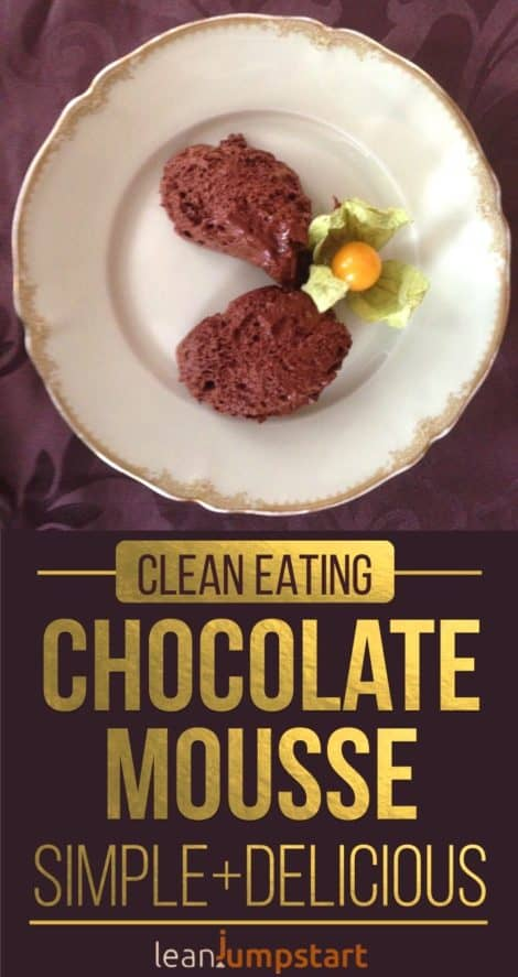 Easy Chocolate Mousse with just 2 ingredients – addictive, clean & lean