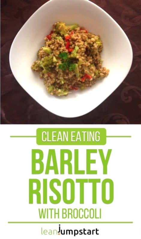 Barley risotto with broccoli: a yummy way to eat more whole grains