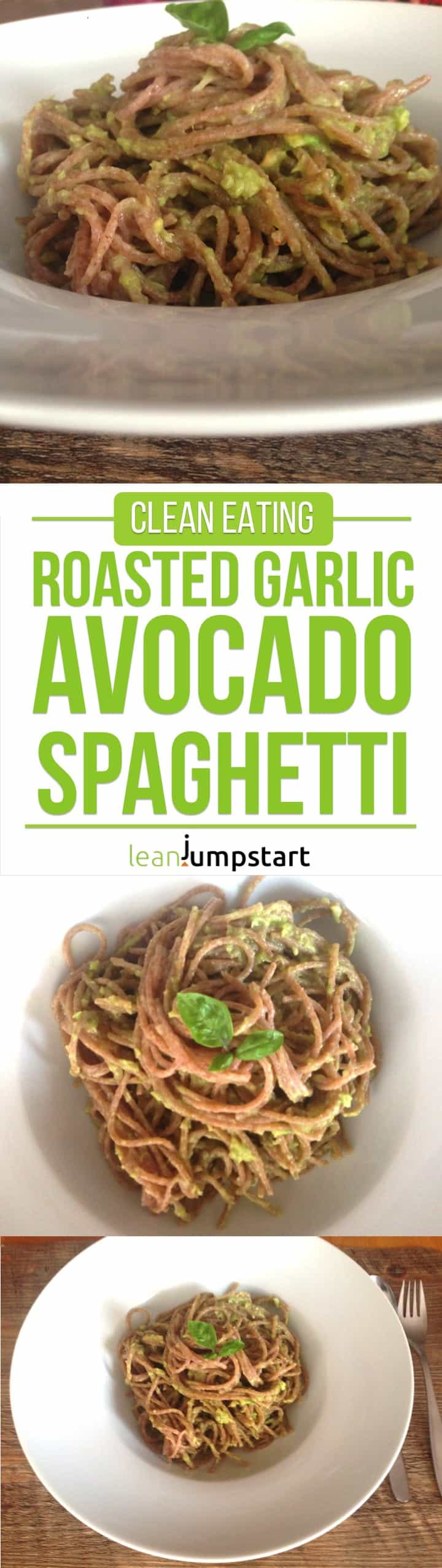 roasted garlic avocado spaghetti: a fiber rich pasta meal, easy, clean and delicious