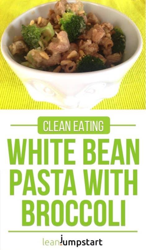 White bean pasta with broccoli: creamy, fiber rich and delicious