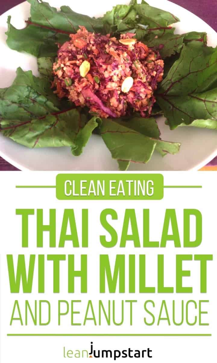 Thai salad with millet and peanut sauce - an irresistible plant based clean eating dish #thaisalad #cleaeating #peanutbutter #redcabbage