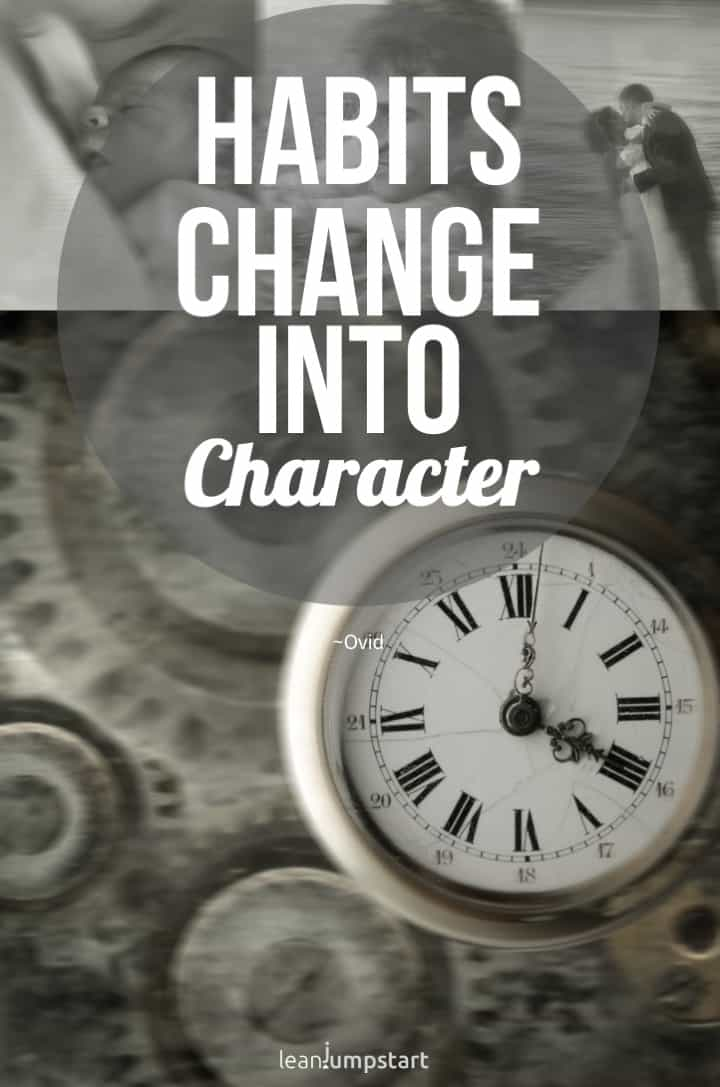 habits form character quote