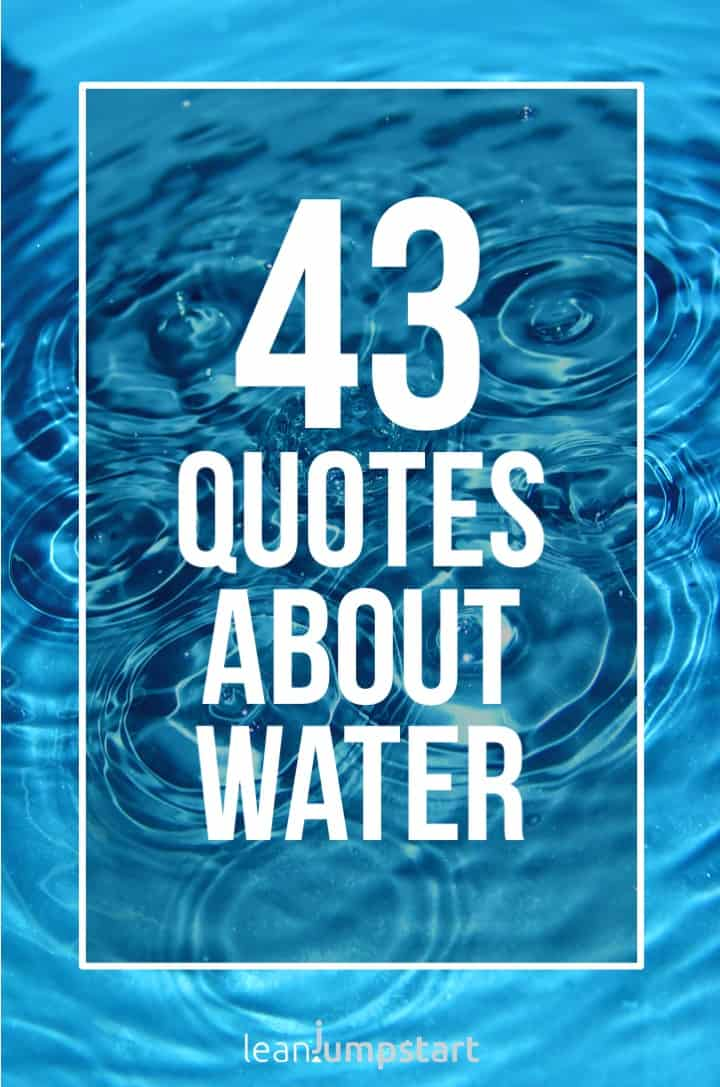 43 Water Quotes Inspirational Sayings About River Ocean And Hydration